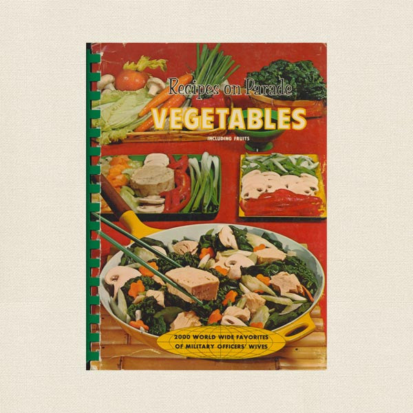 Recipes on Parade Vegetables Cookbook - Military Officers' Wives
