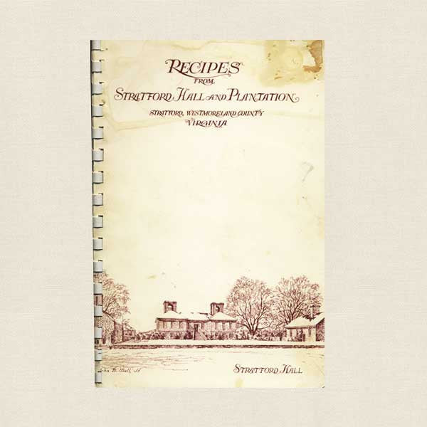 Recipes from Stratford Hall and Plantation Cookbook Virginia