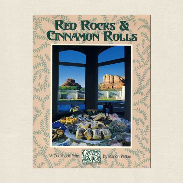 Red Rocks and Cinnamon Rolls Cookbook - Canyon Villa Inn B&B Sedona