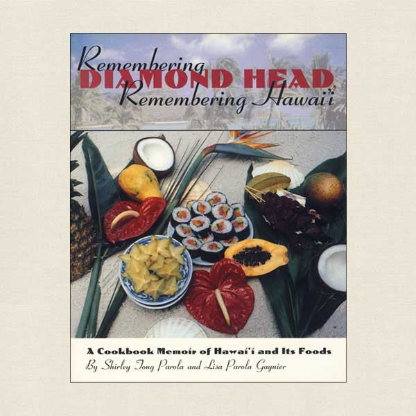 Remembering Diamond Head Cookbook - Hawaii