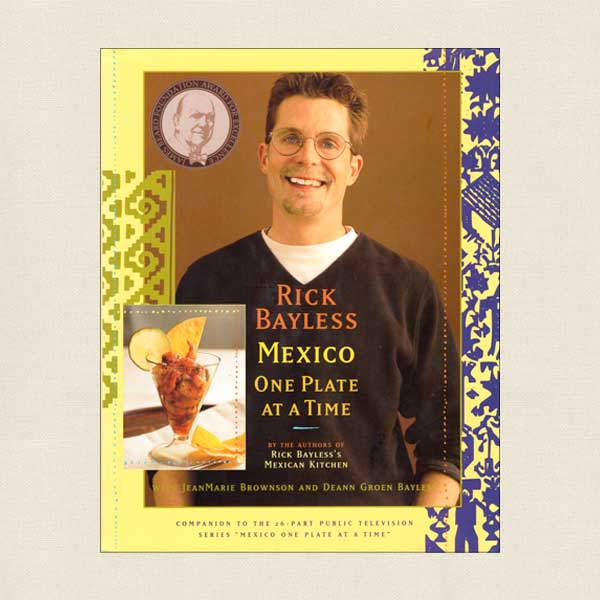 Rick Bayless Cookbook Mexico One Plate at a Time