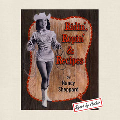Ridin' Ropin' and Recipes: Signed by Nancy Sheppard, Rodeo Performer