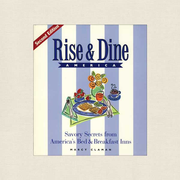 Rise and Dine America Cookbook - Bed and Breakfast Recipes