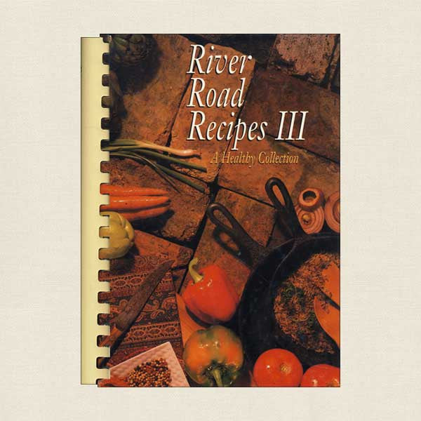 River Road Recipes 3 Cookbook: Junior League of Baton Rouge