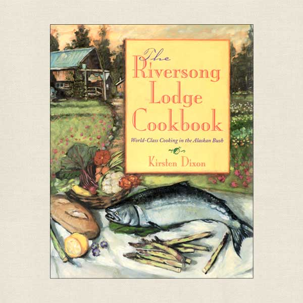 The Riversong Lodge Cookbook