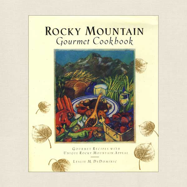 Rocky Mountain Gourmet Cookbook