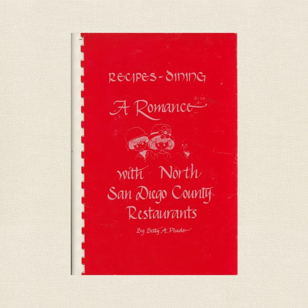 Romance With North San Diego County Restaurants Cookbook