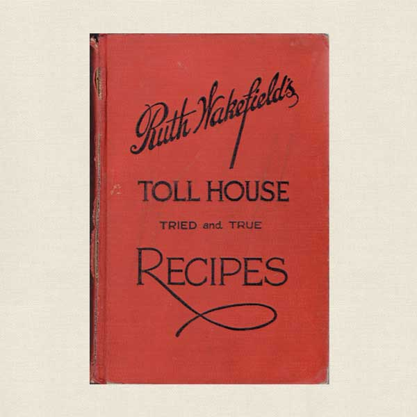 Ruth Wakefield's Toll House Tried and True Recipes - Vintage 1941