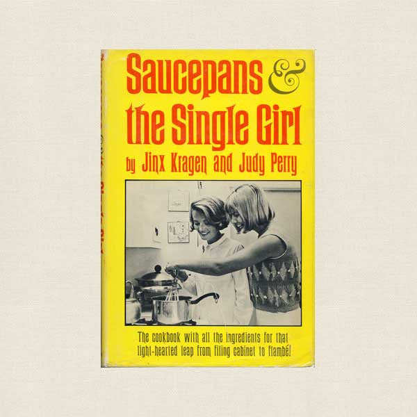 Saucepans and the Single Girl Vintage Cookbook - 1965