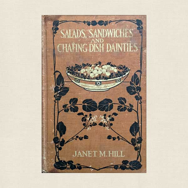 Salads, Sandwiches and Chafing Dish Dainties: Vintage Cookbook 1922