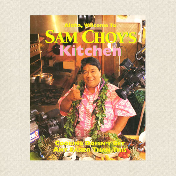 Aloha Welcome to Sam Choy's Kitchen cookbook cover