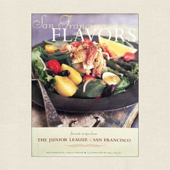 San Francisco Flavors Junior League of San Francisco Cookbook