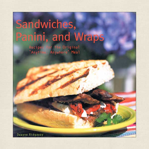 Sandwiches Panini and Wraps Cookbook