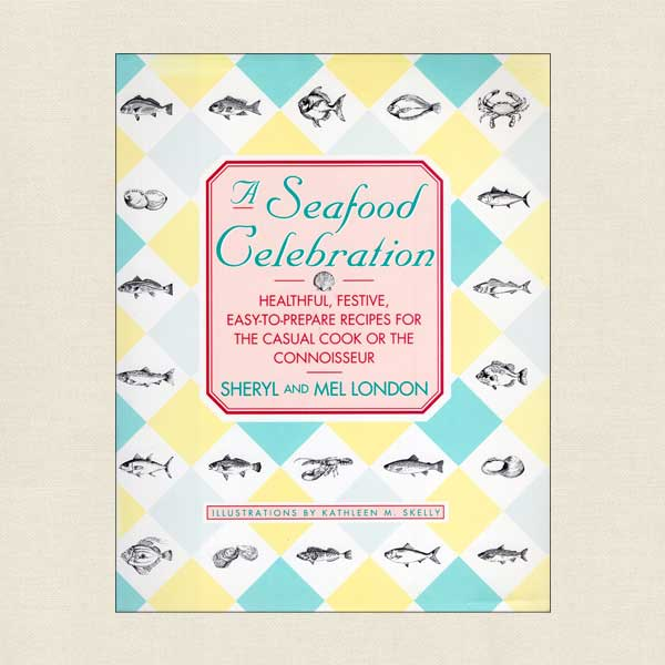 A Seafood Celebration Cookbook