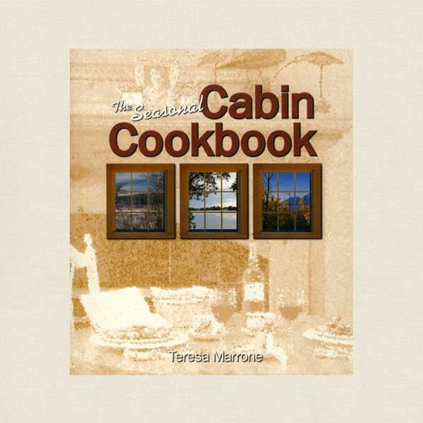 Seasonal Cabin Cookbook