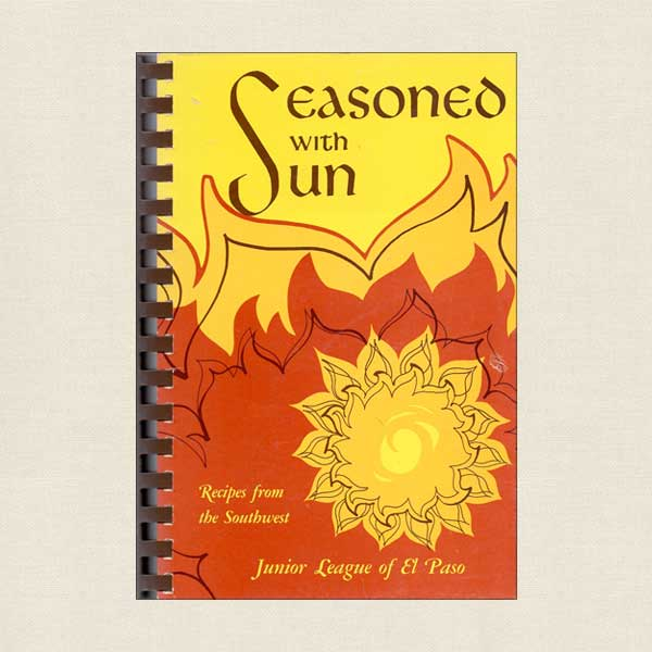 Junior League of El Paso Cookbook Seasoned with Sun