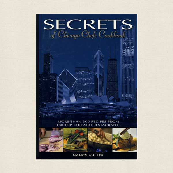 Secrets of Chicago Chefs Cookbook