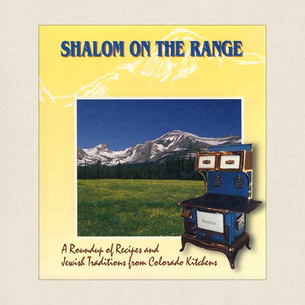 Shalom On the Range: Jewish Traditions from Colorado Kitchens