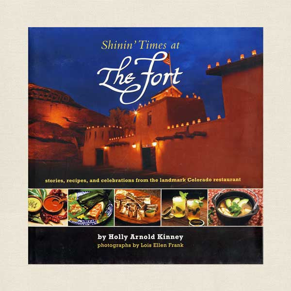 Shinin' Times at the Fort Restaurant Cookbook - Denver Colorado