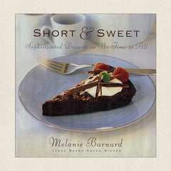 Short & Sweet: Sophisticated Desserts In No Time At All