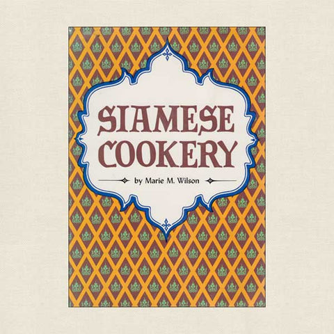 Siamese Cookery Cookbook Thai Cuisine