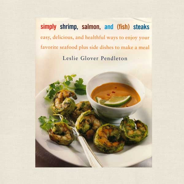 Simply Shrimp Salmon and Fish Steaks Cookbook - Seafood