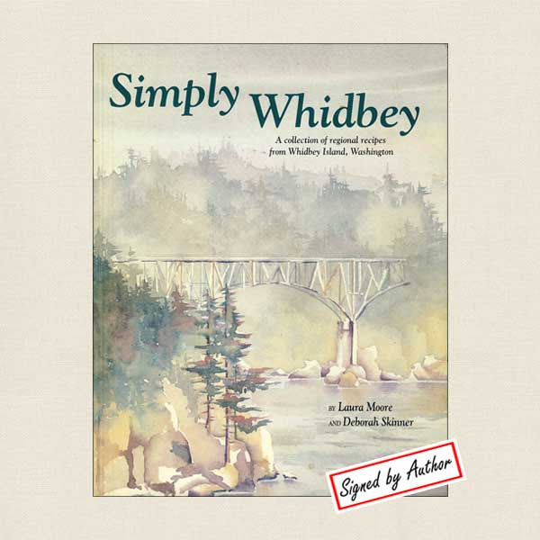 Simply Whidbey Cookbook: SIGNED