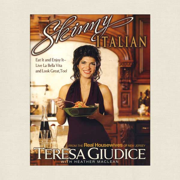 Skinny Italian Cookbook Teresa Guidice Real Housewives of New Jersey
