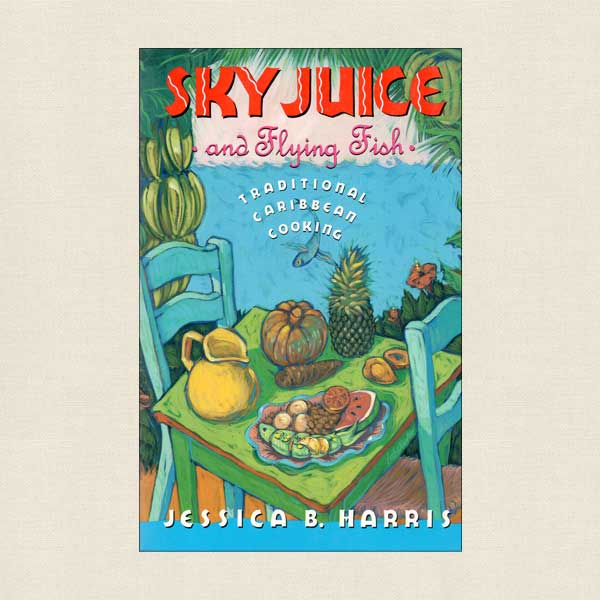 Sky Juice and Flying Fish - Traditional Caribbean Cooking