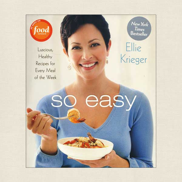 So Easy Cookbook By Food Network Host Ellie Krieger Cookbook Village