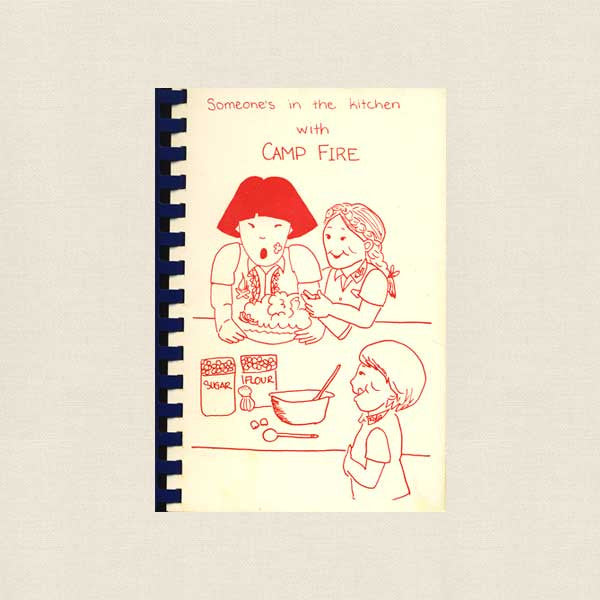 Someone's in the Kitchen with Camp Fire Girls Cookbook - Los Angeles