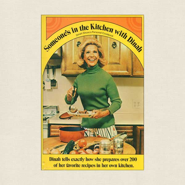 Someone's is in the Kitchen with Dinah Shore: Dinah's Personal Cookbook