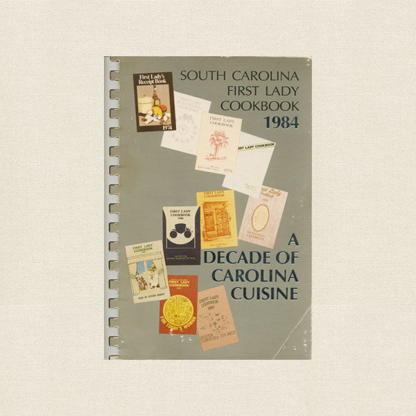 South Carolina First Lady Cookbook 1984 - Decade of Carolina Cuisine