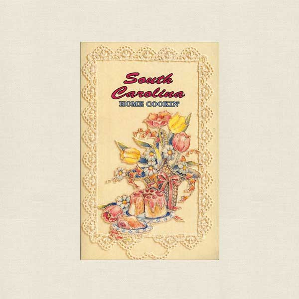 South Carolina Home Cookin' Recipe Booklet