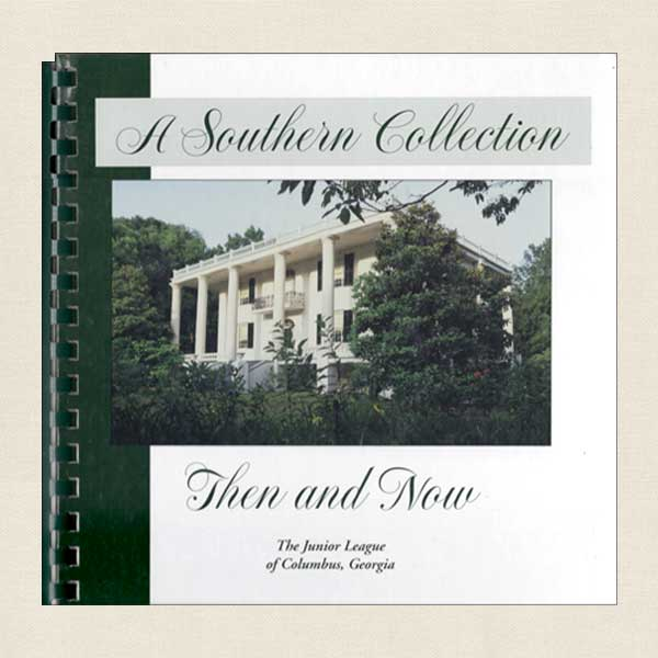 Junior League of Columbus Georgia: A Southern Collection Then and Now