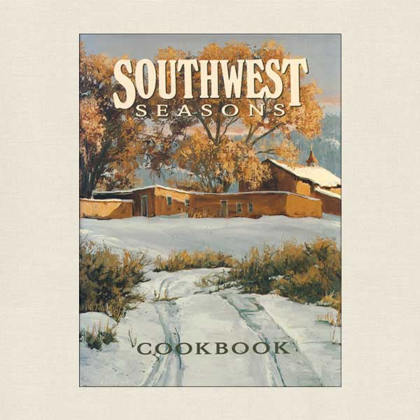 Southwest Seasons Cookbook - Casa Angelica Auxiliary Albuquerque