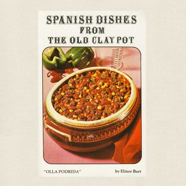 Spanish Dishes From the Old Clay Pot Cookbook