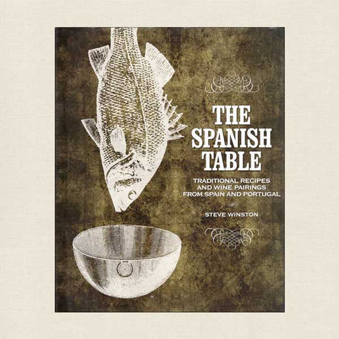 The Spanish Table - Traditional Recipes From Spain and Portugal