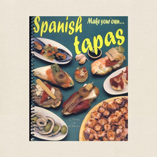 Make Your Own Spanish Tapas Cookbook