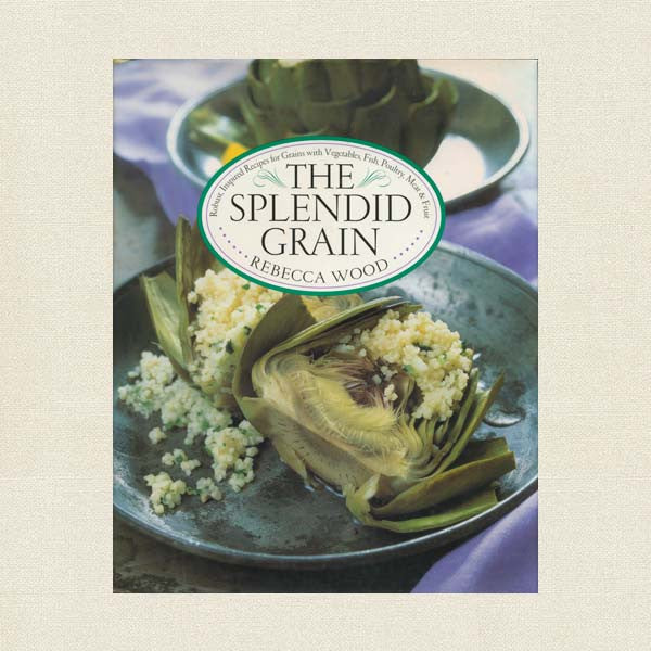 The Splendid Grain - Julia Child Cookbook Award Winner