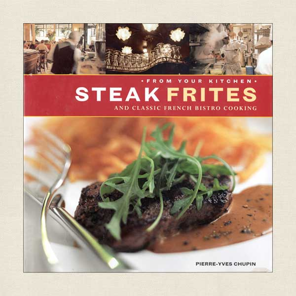 Steak Frites and Classic French Bistro Cooking