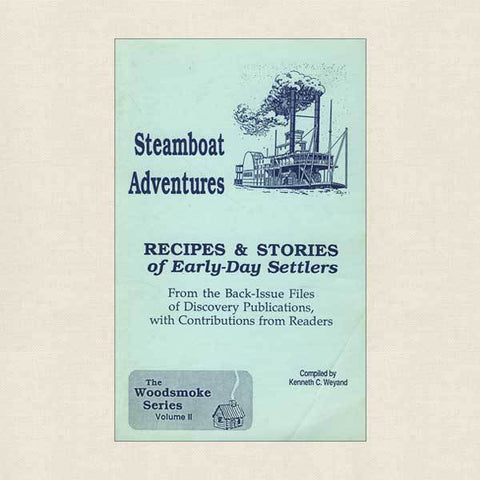 Steamboat Adventures Cookbook - Recipes and Stories