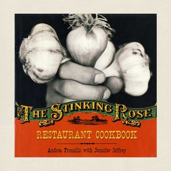 The Stinking Rose Restaurant Cookbook: San Francisco and Beverly Hills