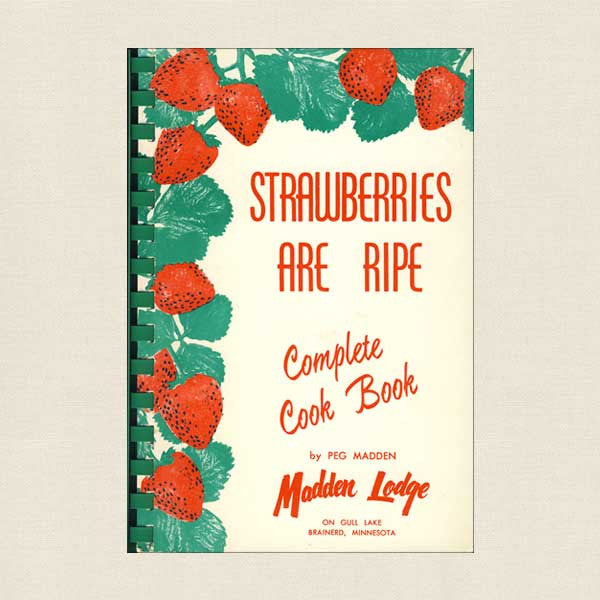 Madden Lodge Minnesota Cookbook -Strawberries are Ripe