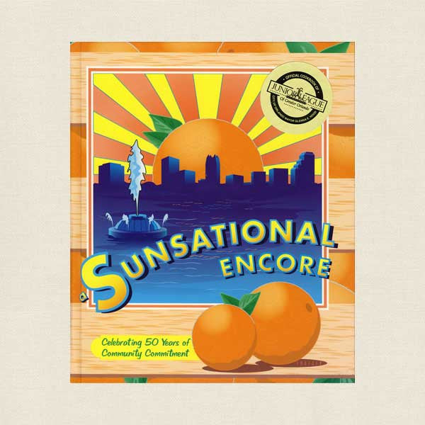 Junior League of Orlando Florida Sunsational Encore Cookbook