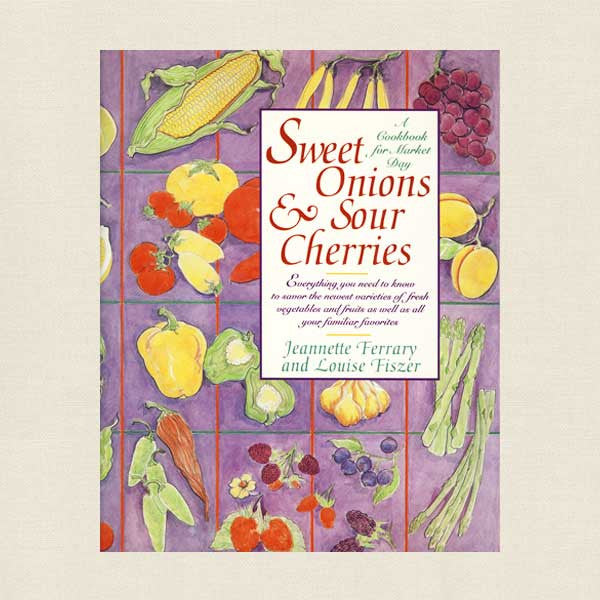 Sweet Onions and Sour Cherries Cookbook
