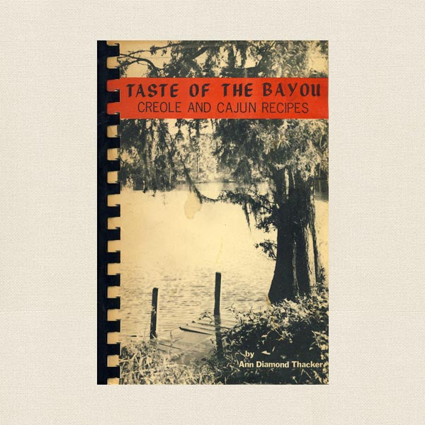 Taste of the Bayou Cookbook - Creole and Cajun Recipes