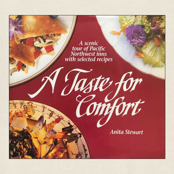 A Taste for Comfort: Pacific Northwest Inns With Selected Recipes