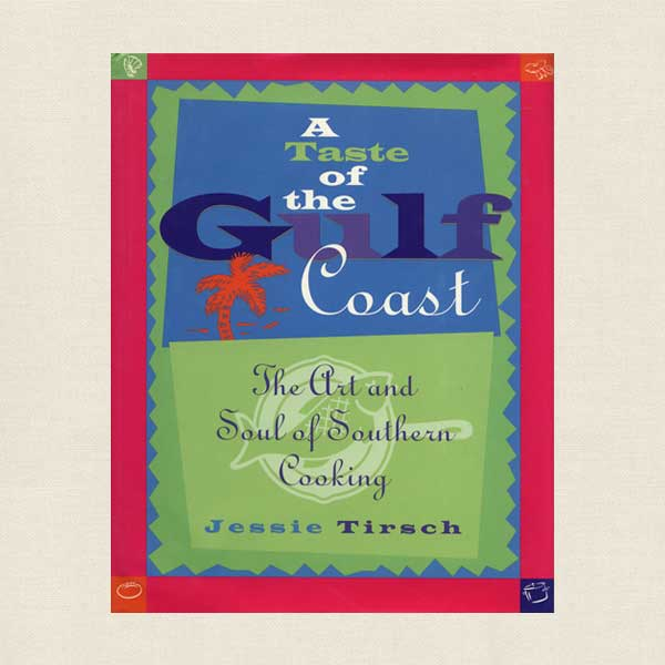 Taste of the Gulf Coast Cookbook: Southern Cooking