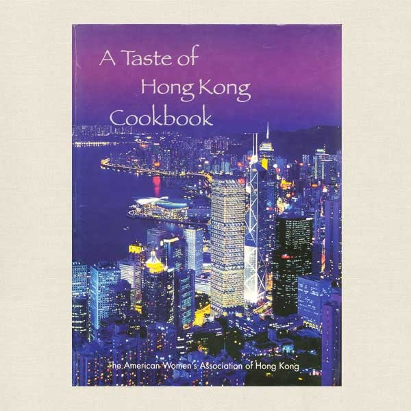 Taste of Hong Kong Cookbook - American Women's Association